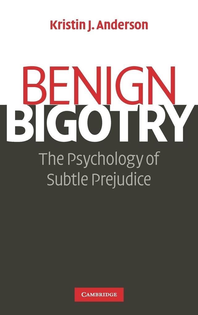 Benign Bigotry als Buch (gebunden)