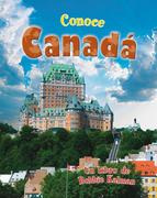 Conoce Canada = Spotlight on Canada