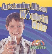 Outstanding Oils and Wonderful Water