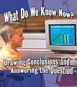 What Do We Know Now?: Drawing Conclusions and Answering the Question