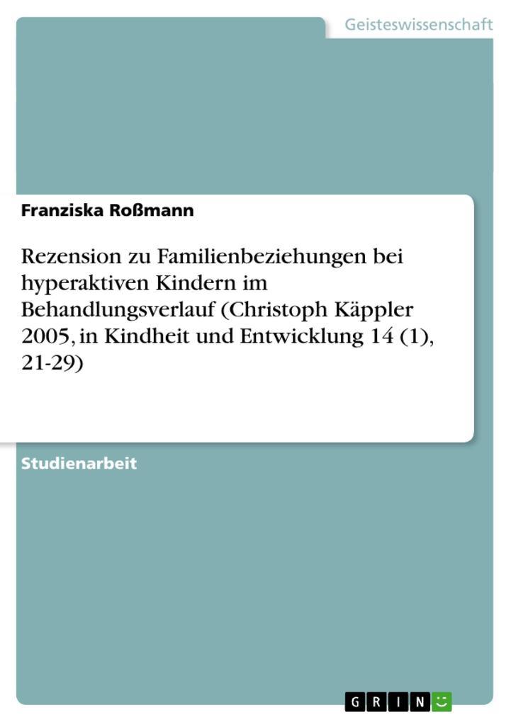 Rezension zu Familienbeziehungen bei hyperaktiven Kindern im Behandlungsverlauf (Christoph Käppler 2 als Buch (gebunden)
