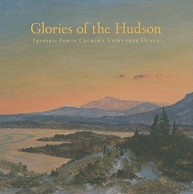 Glories of the Hudson: Frederic Edwin Church's Views from Olana als Buch (gebunden)