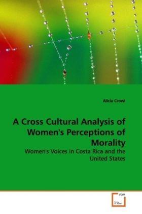 A Cross Cultural Analysis of Women's Perceptions of Morality als Buch (gebunden)