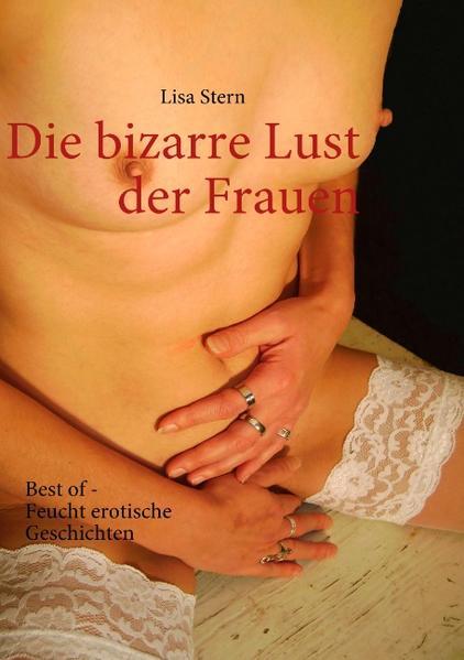 Die bizarre Lust der Frauen als Buch (kartoniert)