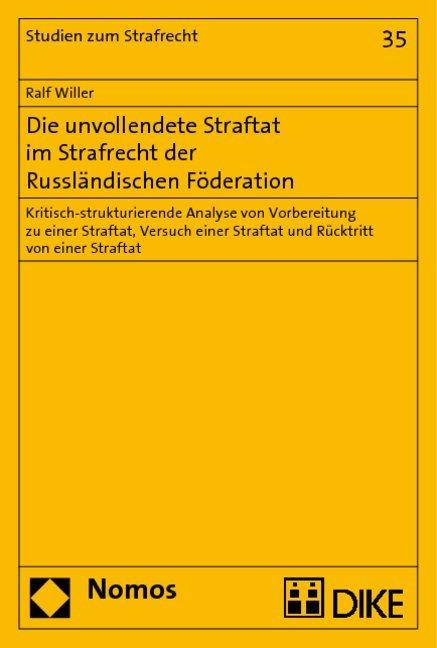 Die unvollendete Straftat im Strafrecht der Russländischen Föderation als Buch (kartoniert)