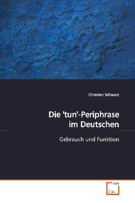 Die 'tun'-Periphrase im Deutschen als Buch (kartoniert)
