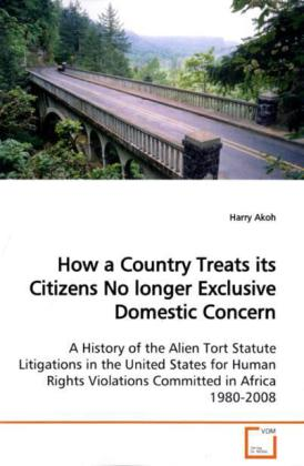How a Country Treats its Citizens No longer ExclusiveDomestic Concern als Buch (gebunden)
