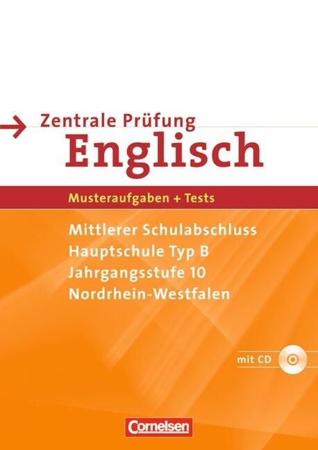 Abschlussprüfung Englisch 10. Schuljahr. Sekundarstufe I. Nordrhein-Westfalen. Zentrale Prüfung Typ B (Mittlerer Abschluß / Hauptschule) als Buch (geheftet)