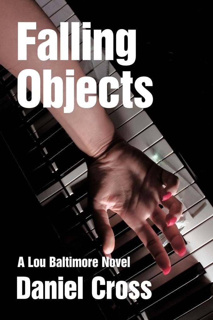 Falling Objects: A Lou Baltimore Novel als Taschenbuch