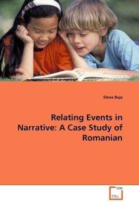 Relating Events in Narrative: A Case Study of Romanian als Buch (gebunden)
