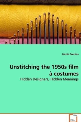 Unstitching the 1950s film à costumes als Buch (gebunden)