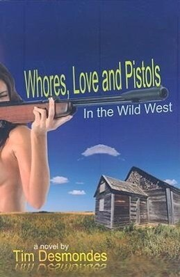 Whores, Love and Pistols in the Wild West als Taschenbuch