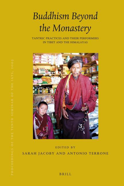 Proceedings of the Tenth Seminar of the Iats, 2003. Volume 12: Buddhism Beyond the Monastery: Tantric Practices and Their Performers in Tibet and the als Buch (gebunden)