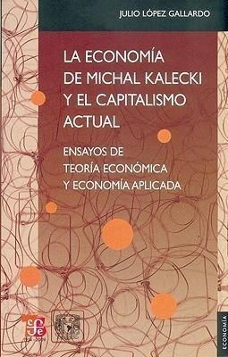 La Economia de Michal Kalecki y el Capitalismo Actual: Ensayos de Teoria Econmica y Economia Aplicada als Taschenbuch