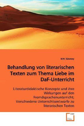Behandlung von literarischen Texten zum Thema Liebe im DaF-Unterricht als Buch (gebunden)