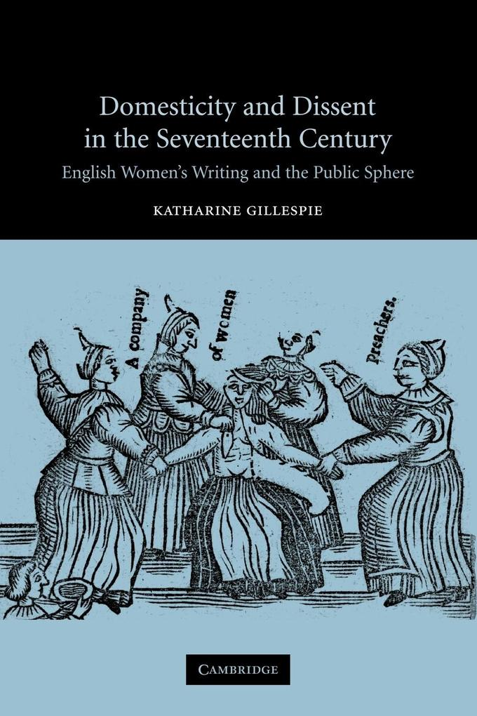 Domesticity and Dissent in the Seventeenth Century als Taschenbuch