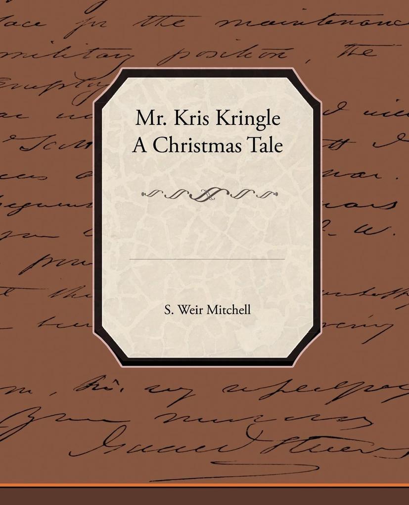 Mr. Kris Kringle a Christmas Tale als Taschenbuch