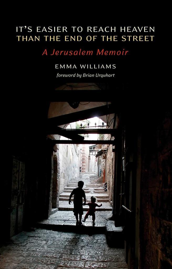 It's Easier to Reach Heaven Than the End of the Street: A Jerusalem Memoir als Taschenbuch