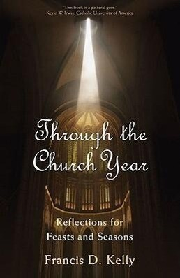 Through the Church Year: Reflections for Feasts and Seasons als Taschenbuch