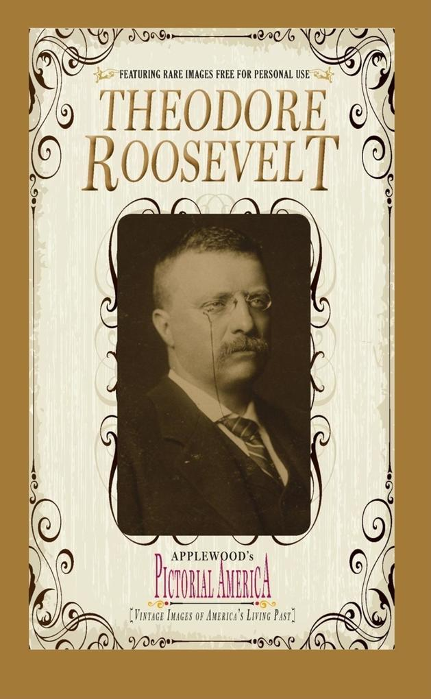 Theodore Roosevelt (Pictorial America): Vintage Images of America's Living Past als Taschenbuch