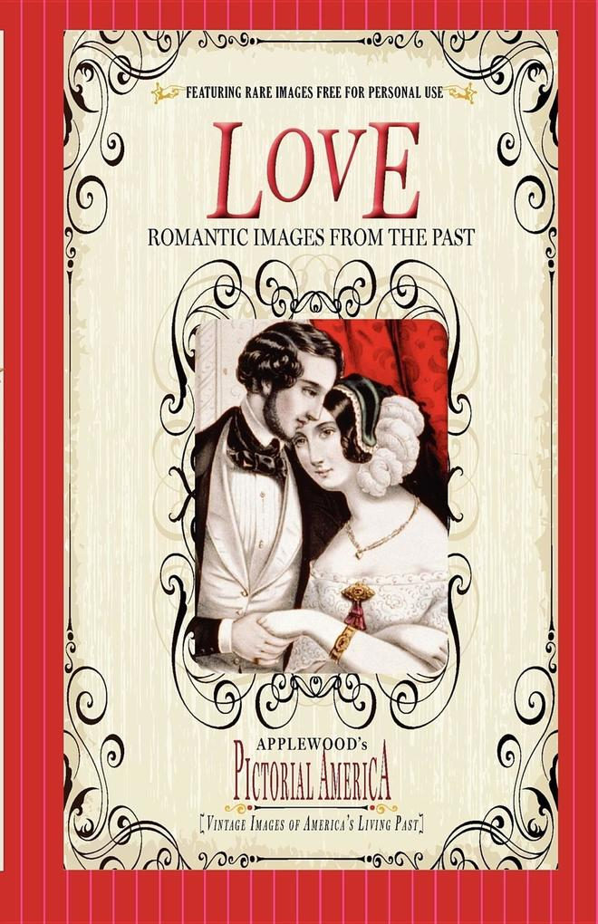 Love (Pictorial America): Vintage Images of America's Living Past als Taschenbuch