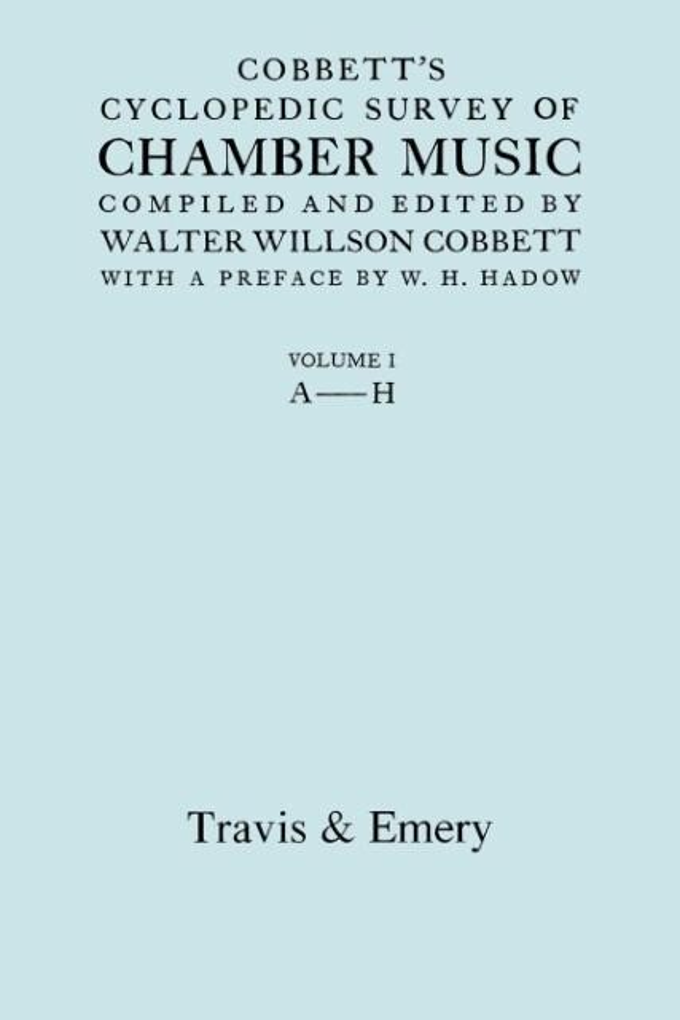 Cobbett's Cyclopedic Survey of Chamber Music. Vol.1 (A-H). (Facsimile of first edition). als Taschenbuch