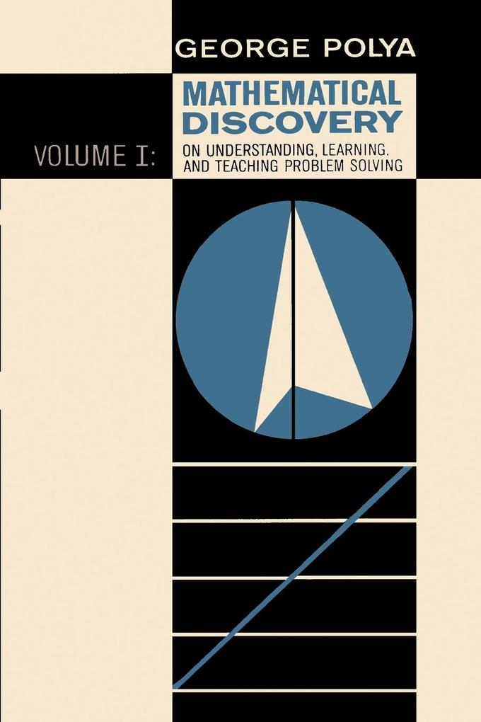 Mathematical Discovery on Understanding, Learning, and Teaching Problem Solving, Volume I als Taschenbuch