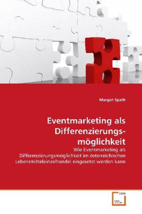 Eventmarketing als Differenzierungs- möglichkeit als Buch (gebunden)
