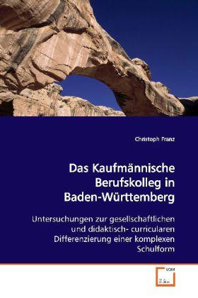 Das Kaufmännische Berufskolleg in Baden-Württemberg als Buch (kartoniert)