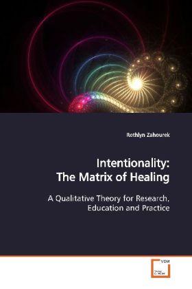 Intentionality: The Matrix of Healing als Buch (gebunden)