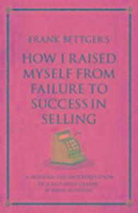 Frank Bettger's How I Raised Myself from Failure to Success in Selling als Taschenbuch