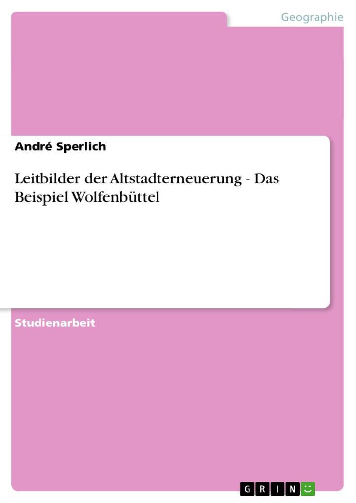 Leitbilder der Altstadterneuerung - Das Beispiel Wolfenbüttel als Buch (gebunden)