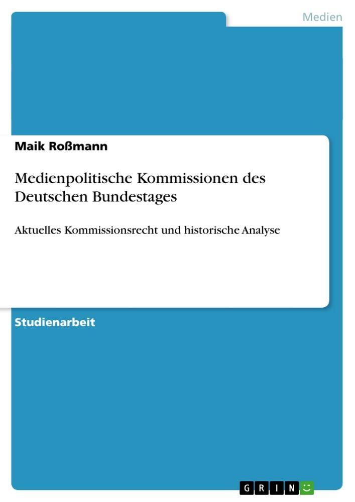 Medienpolitische Kommissionen des Deutschen Bundestages als Buch (gebunden)