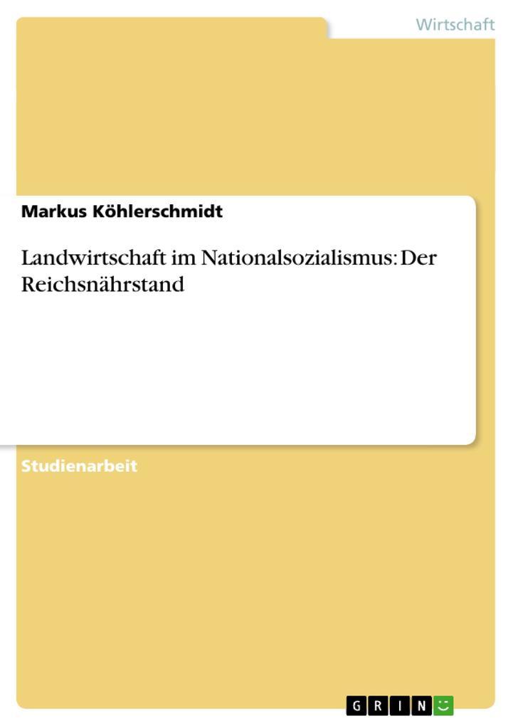 Landwirtschaft im Nationalsozialismus: Der Reichsnährstand als Buch (gebunden)
