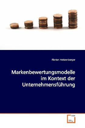 Markenbewertungsmodelle im Kontext der Unternehmensführung als Buch (kartoniert)