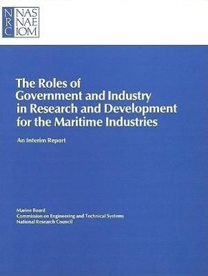 The Roles of Government and Industry in Research and Development for the Maritime Industries: An Interim Report als Taschenbuch
