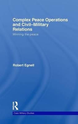Complex Peace Operations and Civil-Military Relations als Buch (gebunden)