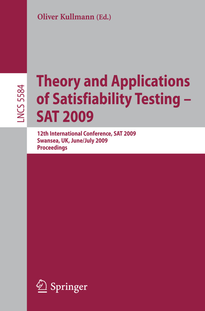 Theory and Applications of Satisfiability Testing - SAT 2009 als Buch (kartoniert)