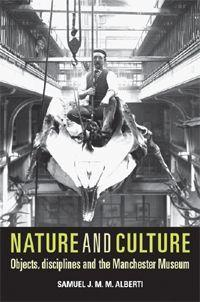 Nature and Culture: Objects, Disciplines and the Manchester Museum als Buch (gebunden)