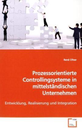Prozessorientierte Controllingsysteme inmittelständischen Unternehmen als Buch (gebunden)
