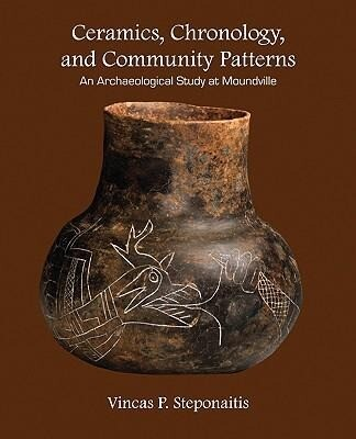 Ceramics, Chronology, and Community Patterns: An Archaeological Study at Moundville als Taschenbuch