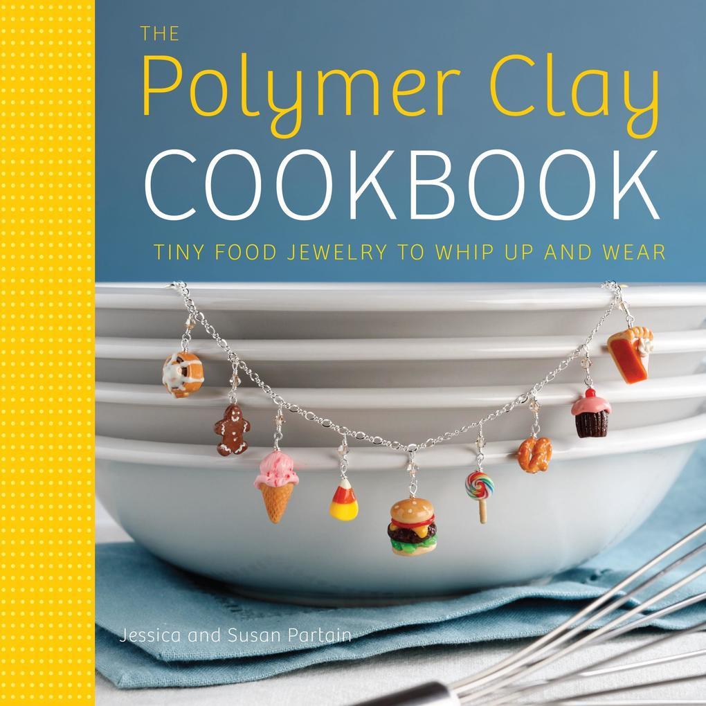 The Polymer Clay Cookbook als Taschenbuch