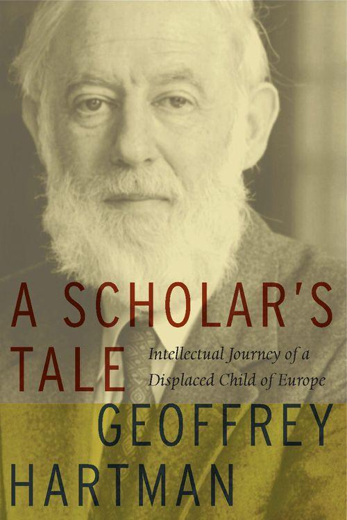 A Scholar's Tale: Intellectual Journey of a Displaced Child of Europe als Taschenbuch