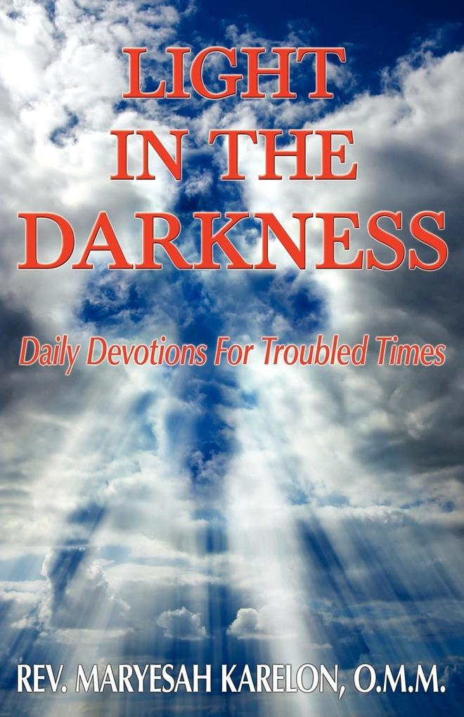 Light in the Darkness; Daily Devotions For Troubled Times als Taschenbuch