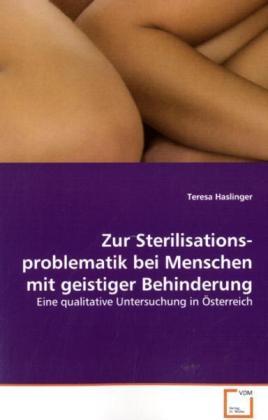 Zur Sterilisationsproblematik bei Menschen mit geistiger Behinderung als Buch (gebunden)