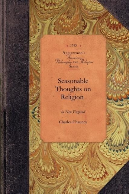 Seasonable Thoughts on Religion in Ne: A Treatise in Five Parts als Taschenbuch