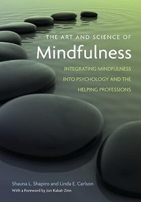 The Art and Science of Mindfulness: Integrating Mindfulness Into Psychology and the Helping Professions als Buch (gebunden)