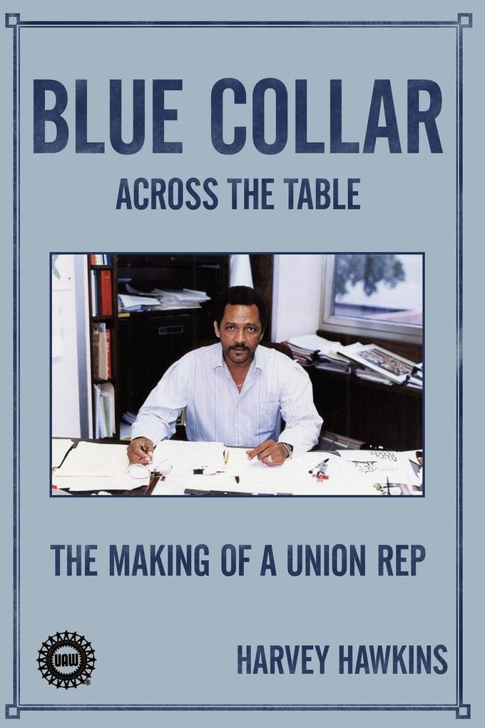 Blue Collar: The Making of a Union Rep als Taschenbuch