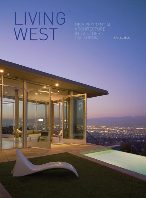 Living West: New Residential Architecture in Southern California als Buch (gebunden)