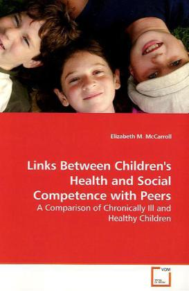 Links Between Children's Health and Social Competence with Peers als Buch (gebunden)